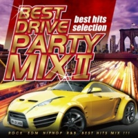 PARTY HITS PROJECT BEST DRIVE PARTY MIX 2