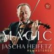 Jascha Heifetz The Magic of Jascha Heifetz (Remastered)