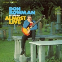 Don Bowman Recorded Almost Live