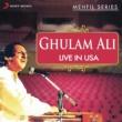 Ghulam Ali Live in USA - Mehfil Series