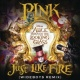 """P!nk Just Like Fire (From the Original Motion Picture """"Alice Through The Looking Glass"""") (Wideboys Remix)"""