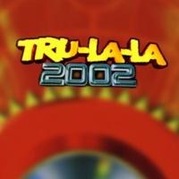 Tru La La Tru La La 2002