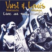 Vusi Mahlasela/Louis Mhlanga Basimanyana (Live)