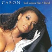 Caron You'll Always Have a Friend