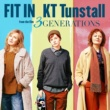"""KT Tunstall Fit In (From """"3 Generations"""")"""