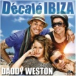 Daddy Weston Décalé Ibiza