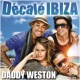 Daddy Weston Décalé Ibiza (Radio edit)