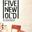 FIVE NEW OLD BY YOUR SIDE EP