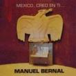 Manuel Bernal México, Creo en Ti...