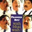 Pradeep Roy Wah Bhai Wah