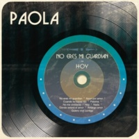 Paola No Eres Mi Guardián - Hoy