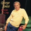 George Jones Too Wild Too Long