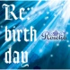 Roselia Re:birth day