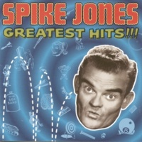 Spike Jones Greatest Hits