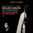 Miles Davis Miles Davis - In Person Friday Night At The Blackhawk, Complete