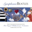 Royal Philharmonic Orchestra Symphonic Beatles - Conducted by Louis Clark