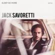 Jack Savoretti Sleep No More (Special Edition)