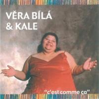 Vera Bila/Kale Me uzarav