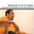 チャールス・ミンガス Mingus Plays Piano [Spontaneous Compositions And Improvisations]
