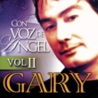 Gary Con Voz De Angel  - Volumen 2