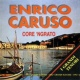 Enrico Caruso Core 'ngrato - I più grandi successi - I grandi tenori