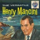 Henry Mancini and His orchestra The Versatile Henry Mancini