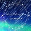 ENA+ENA Silent, Falling Star