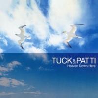 Tuck & Patti Heaven Down Here