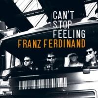 Franz Ferdinand Can't Stop Feeling
