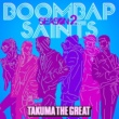 Takuma The Great BOOMBAP SAINTS season2