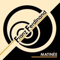 Franz Ferdinand Matinée