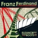 Franz Ferdinand Eleanor Put Your Boots On