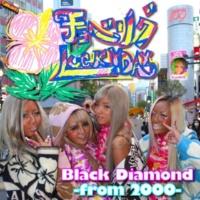 Black Diamond-from2000- チョベリグLucky♡Day