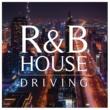 The Illuminati R&B HOUSE DRIVING -ドライブを彩る大人の美メロ集-