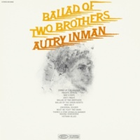 Autry Inman Ballad of Two Brothers