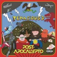 Tenacious D Post-Apocalypto