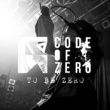 CODE OF ZERO/a barking dog never bites TO BE ZERO (feat. a barking dog never bites)