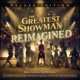 Various Artists The Greatest Showman: Reimagined (Deluxe)