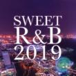 The Illuminati/#musicbank SWEET R&B 2019 -大人の為の甘い洋楽バラード30選-