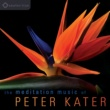 Peter Kater The Meditation Music of Peter Kater: Evocative, expressive instrumental music for meditation