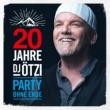 DJ Ötzi 20 Jahre DJ Ötzi - Party ohne Ende