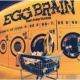 EGG BRAIN Start From Scratch