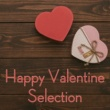 Various Artists Happy Valentine Selection