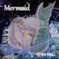 EDEN HALL Mermaid