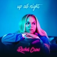 Rachel Crow Up All Night