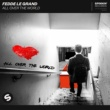Fedde Le Grand All Over The World