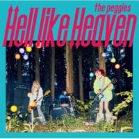 the peggies Hell like Heaven