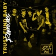 Why Don't We Trust Fund Baby (Remixes)