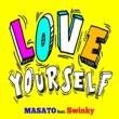 MASATO/Swinky Love Yourself (feat. Swinky)