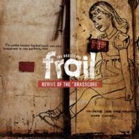 "frail REVIVE OF THE ""BRASSCORE"""